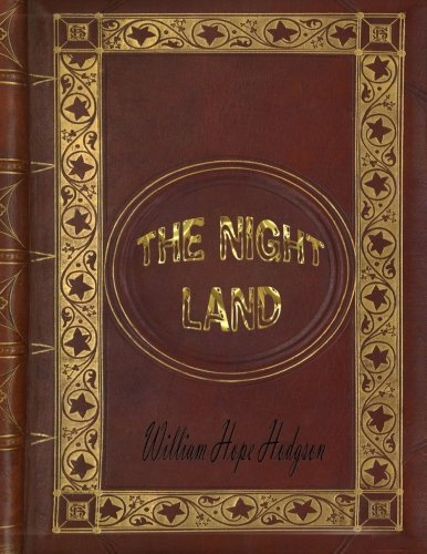Book cover from The Night Land by William Hope Hodgson