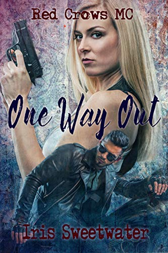 One Way Out (Red Crows MC Book 1) by [Sweetwater, Iris]