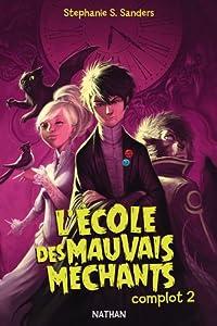 """Afficher """"L'École des mauvais méchants n° 2 Complot 2"""""""