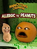 Annoying Orange - Allergic to Peanuts