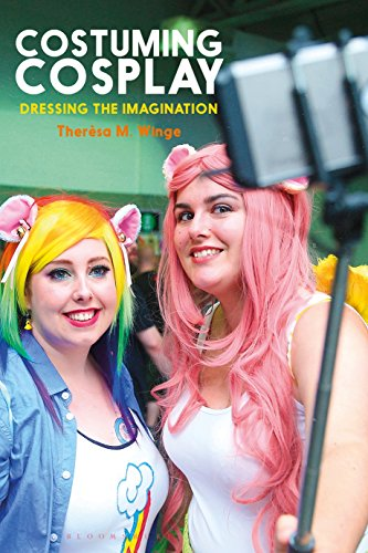 Costuming Cosplay: Dressing the Imagination (Dress, Body, Culture) -