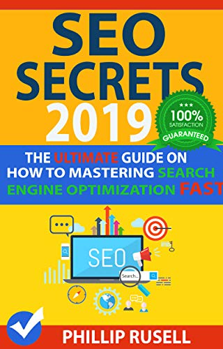 SEO SECRETS 2019: The Ultimate Guide on how to Mastering Search Engine Optimization FAST! ()