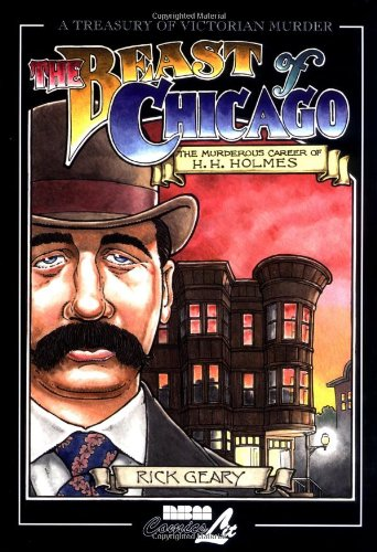 The Beast of Chicago: The Murderous Career of H. H. Holmes (A Treasury of Victorian Murder) (v. 6) pdf