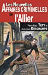 Allier Nouvelles Affaires Criminelles par Téty