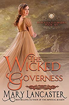The Wicked Governess (Blackhaven Brides Book 6) by [Lancaster, Mary, Publishing, Dragonblade]