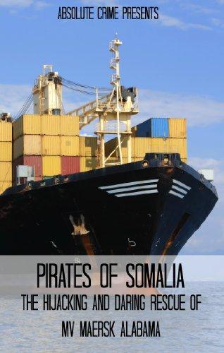 pirates-of-somalia-the-hijacking-and-daring-rescue-of-mv-maersk-alabama