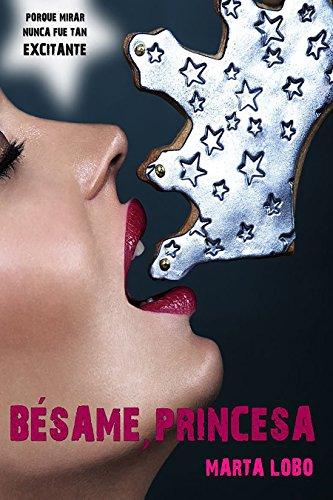 Bésame, princesa (Bilogía Bésame nº 1) (Spanish Edition)