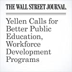Yellen Calls for Better Public Education, Workforce Development Programs | David Harrison