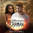 The Billionaire's Shaman Audiobook by Mia Caldwell Narrated by Miles Taylor
