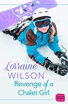 Revenge of a Chalet Girl: (A Novella) (Ski Season, Book 3) by [Wilson, Lorraine]