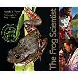 The Frog Scientist (Scientists in the Field Series)