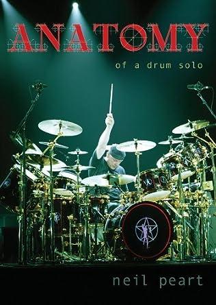 Amazon Neil Peart Anatomy Of A Drum Solo Neil Peart Matthew