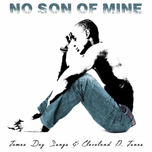 no son of mine by james day songs cleveland p jones on. Black Bedroom Furniture Sets. Home Design Ideas