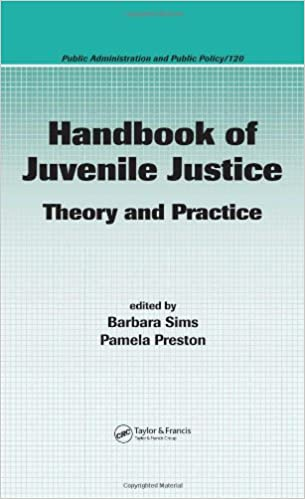 Handbook of Juvenile Justice: Theory and Practice (Public Administration and Public Policy)