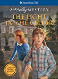 The Light in the Cellar (American Girl Mysteries)