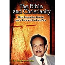 The Bible and Christianity: Their Impending Demise and a Forward-Looking Plea