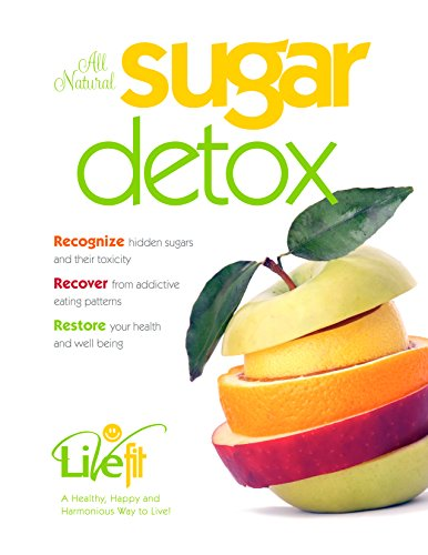 Natural Sugar Detox: RECOGNIZE hidden sugars and their toxicity; RECOVER from addictive eating patterns; RESTORE your health and well being
