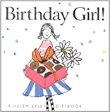 img - for Birthday Girl! (Helen Exley Giftbooks) by Linda Macfarlane (2007-05-17) book / textbook / text book
