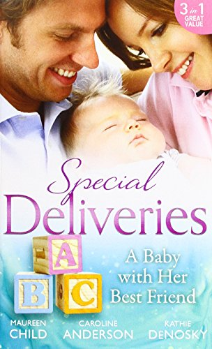 book cover of Special Deliveries: A Baby With Her Best Friend