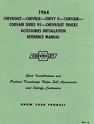 THE ABSOLUTE BEST 1964 CHEVROLET ACCESSORIES INSTALLATION MANUAL - SS, Impala, Biscayne, Bel Air, Caprice, Full-size wagons, Chevelle