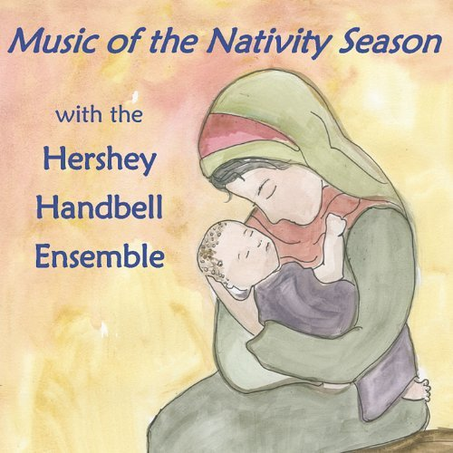 - Music of the Nativity Season by Hershey Handbell Ensemble