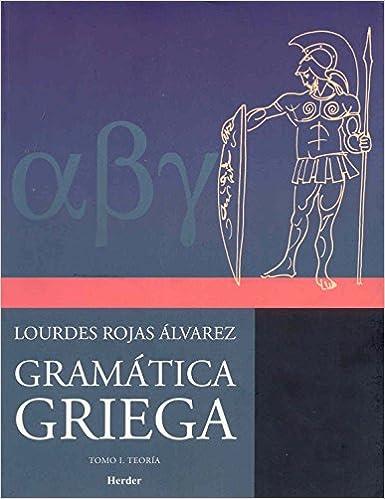 Gramática griega. Tomo I. Teoría
