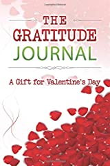 The Gratitude Journal: A Gift for Valentine's Day Paperback