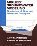 img - for Applied Groundwater Modeling: Simulation of Flow and Advective Transport book / textbook / text book