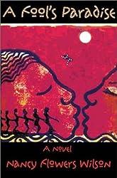 A Fool's Paradise by Nancy Flowers Wilson (2001-03-02)