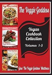 The Veggie Goddess Vegan Cookbooks Collection: Volumes 1-3: Natural Foods - Vegetables and Vegetarian - Special Diet: 4