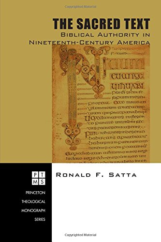Download The Sacred Text: Biblical Authority in Nineteenth-Century America (Princeton Theological Monograph) pdf