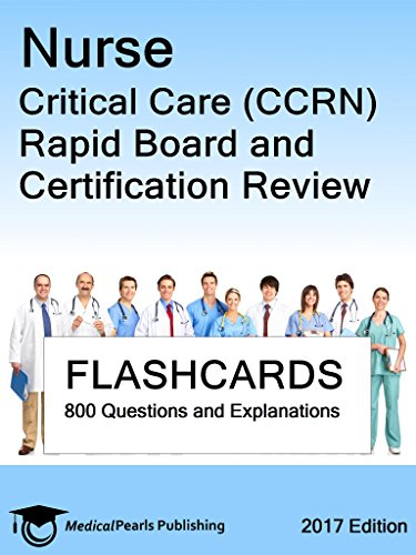 Nurse Critical Care (CCRN): Rapid Board and Certification Review ...