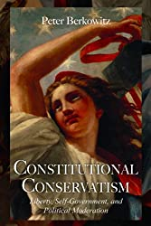 Constitutional Conservatism: Liberty, Self-Government, and Political Moderation (Hoover Institution Press Publication (Hardcover))