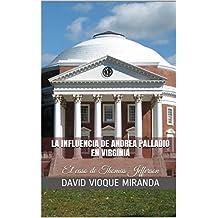 La influencia de Andrea Palladio en Virginia: El caso de Thomas Jefferson  (Spanish Edition)