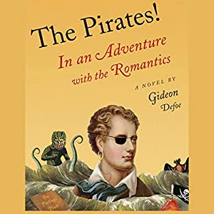 The Pirates!: In an Adventure with the Romantics Audiobook