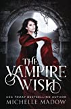 The Vampire Wish (Volume 1)