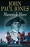 John Paul Jones Maverick Hero, Frank Walker, 1932033823