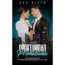 Oportunidad Prohibida: Romance, Erótica y Segunda Oportunidad con su Jefe (Novela Romántica y Erótica en Español nº 1) (Spanish Edition)