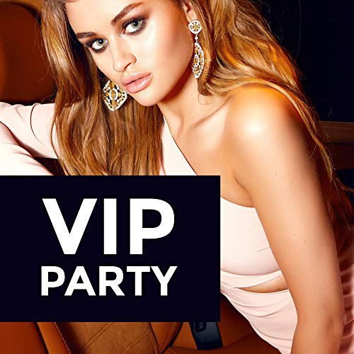 VIP Party: Exclusive Set of Chillout Music for Luxurious and Lavish Parties -