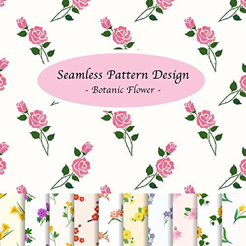 Seamless Pattern Design - Botanic Flower -: Stylish Seamless Pattern Background Design Collection of Nature Garden Flower (Creative Leaves Wallpaper)
