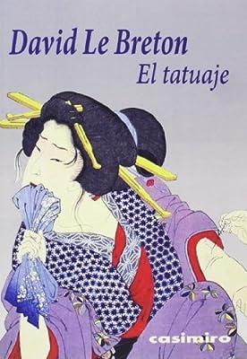 El Tatuaje (HISTORIA): Amazon.es: David Le Bretón: Libros