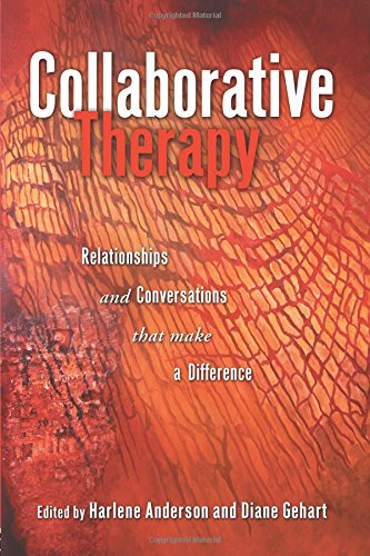 Collaborative Therapy: Relationships And Conversations That Make A Difference
