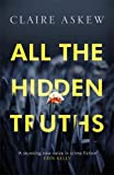 All the Hidden Truths: 'Moving and memorable' The Sunday Times (Three Rivers)