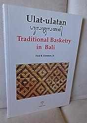 Ulat-ulatan: Traditional Basketry in Bali