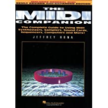 The MIDI Companion: The Complete Guide to Using MIDI Synthesizers, Samplers, Sound Cards, Sequencers, Computers and More