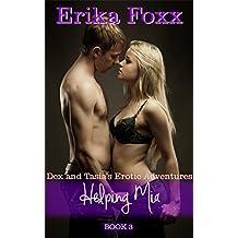 Helping Mia (Dex and Tasia's Erotic Adventures Book 3)