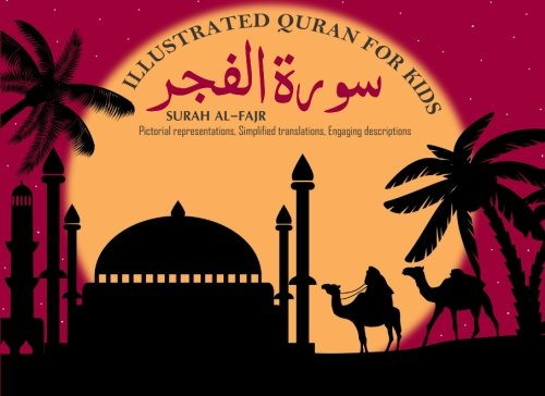 Surah Al-Fajr: Pictorial representations, simplified translations, and engaging descriptions that young readers can relate to (Pictorial Quran For Kids)
