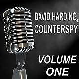 David Harding, Counterspy - Old Time Radio Show, Vol. One