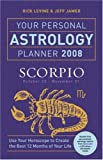 Your Personal Astrology Planner Scorpio, Rick Levine and Jeff Jawer, 1402748515