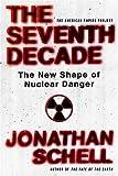 The Seventh Decade, Jonathan Schell, 0805081291